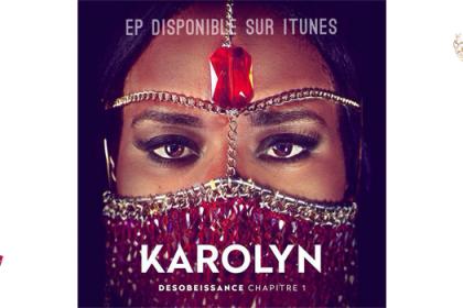 Karolyn – Désobéissance Chapitre I (EP)
