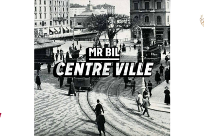 Mr. Bil – Centre Ville (chronique) MAREKAGE STREETZ [1/2]