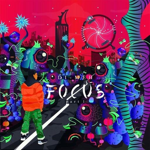 Di-Meh – Focus part.1 [chronique]